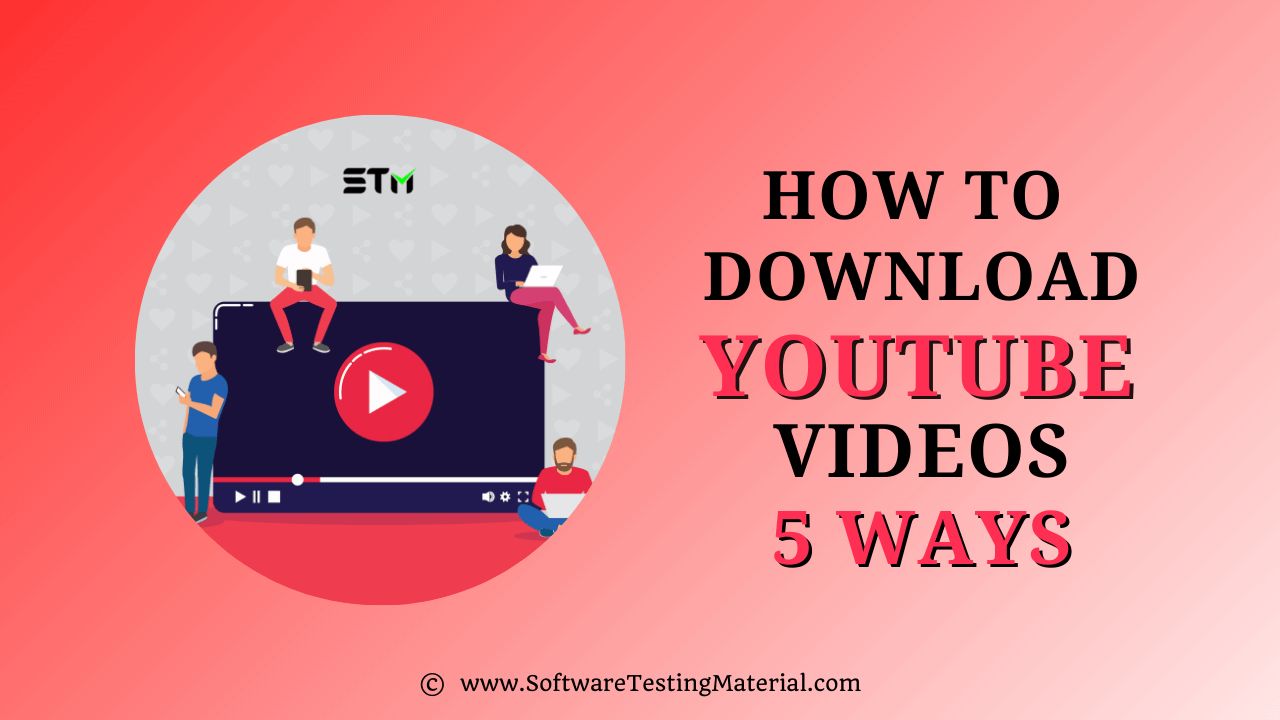 How To Download YouTube Videos 5 Easy Methods